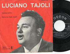 LUCIANO TAJOLI  disco  45 giri MADE in ITALY Madonna degli angeli + Spazzacamino