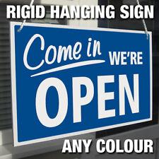COME IN WE'RE OPEN & CLOSED RIGID HANGING SIGN, SHOP WINDOW DOOR - 21 COLOURS