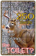 Miss the Toilet, Hit a Deer Funny Hunting Sign - Garage, Den - Metal or Plastic