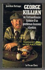 GEORGE KILLIAN OU L'EXTRAORDINAIRE HISTOIRE D'UN GENTLEMAN BRASSEUR IRLANDAIS