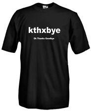 T-Shirt Fun J559 KTHXBYE Ok Thanks Goodbye Sigla Ok Grazie Ciao Acronimo
