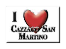 CALAMITA LOMBARDIA FRIDGE MAGNETE SOUVENIR I LOVE CAZZAGO SAN MARTINO (BS)--