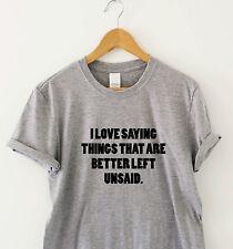 Me encanta diciendo cosas que están mejor no saber Humor Camiseta divertida camiseta