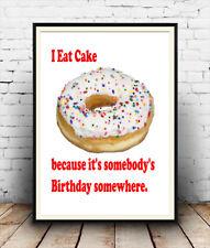 I Eat cake : Humourous  Poster , Wall art
