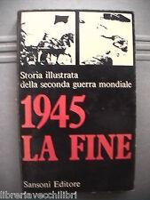 1945 LA FINE Storia illustrata della seconda guerra mondiale Hans Adolf Jacobsen