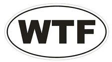 WTF What the FU@K Oval Bumper Sticker or Helmet Sticker D139 Euro Oval