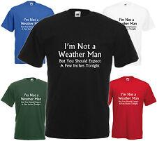 Non un Weatherman T shirt Divertente COMMEDIA regalo uomo ragazzi REGALO Cool Tee Top SCHERZO