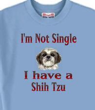 Dog T Shirt - I'm Not Single I Have A Shih Tzu - Adopt Animal Cat Men Women # 6