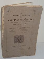 Les Carmélites de France et le Cardinal de Bérulle, Plon 1873, Houssaye