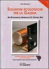 SOLUZIONI ECOLOGICHE PER LA GALENA (testo italiano e inglese) radiotecnica