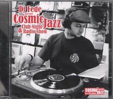 "DJ FEDE - CD FUORI CATALOGO CELOPHANATO "" COSMIC JAZZ CLUB NIGHT E RADIO SHOW """