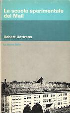 Robert Dottrens LA SCUOLA SPERIMENTALE DEL MAIL La Nuova Italia 1976 Pedagogia
