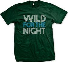 Wild For The Night Title Lyrics Hip Hop Rap Dance Am Song Party Am Men's T-Shirt