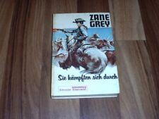 Zane Grey -- Sie KÄMPFTEN SICH DURCH // Schneider Verlag 1969