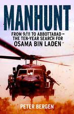 Manhunt 9 11 to Abbottabad Ten Year Search for Osama bin Laden by Bergen, Peter