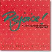 Rejoice! A String Quartet Christmas, Volume Two - Arturo Delmoni & Friends (1997