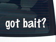 got bait? FISH FISHING HUNTING FUNNY DECAL STICKER ART WALL CAR CUTE
