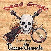 Dead Grass Feat: Vassar Clements by Dead Grass (CD, May-2000, Cedar Glen...