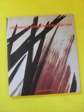 AAVV - INFORMALE PARIGI MILANO 1946-1960 GALLERIA TEGA - 2004
