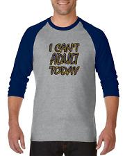 Gildan Raglan T-shirt 3/4 Sleeve I Can't Adult Today Funny