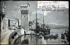 ITALY~1906 Un Saluto da SAVONA~La Marina con la Torre Leon Pancaldo o dei Piloti