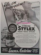 PUBLICITE ENCRES ANTOINE STYLEX POUR TOUS STYLOS PLUME DE 1932 FRENCH AD PEN PUB