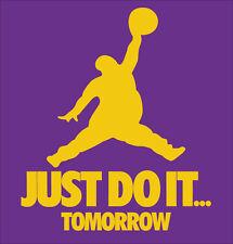 Just Do It Tomorrow parody shirt Nike Jordan Brand Lazy t-shirt LSU LA Lakers