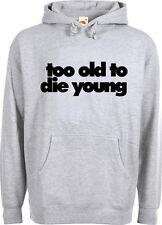 Too old to die young / Hoodie / Kapu / 2 Farben - Gr. S bis XXL
