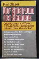 DER SPIELRAUM DES GLAUBENS, GLASER, 1971 PB