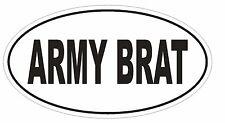ARMY BRAT Oval Bumper Sticker or Helmet Sticker D1812 Euro Oval Military