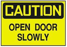 Caution Open Door Slowly OSHA Safety Sign Business Sticker Label D256