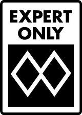 Ski Snowboard Sign MOST ADVANCED EXPERT ONLY warning run slope alumnum sign