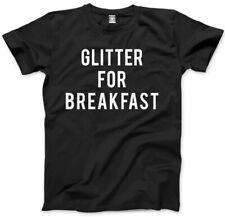 Glitter For Breakfast - Funny Sassy Mens Unisex T-Shirt