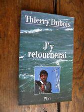 J'y retournerai / Thierry Dubois