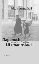 Tagebuch aus dem Ghetto Litzmannstadt Jakub Poznanski