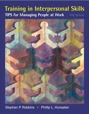 Training in Interpersonal Skills (5th Edition) Robbins-Hunsaker