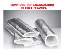COPRITUBO PER CANALIZZAZIONE IN FIBRA CERAMICA 1250° SP 25 MM  DENS. 93 COPPELLA