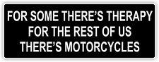 Per alcuni theres terapia per noi, i motocicli Biker Adesivo Decalcomania divertente PARAURTI MOTO