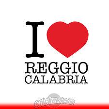 adesivo I LOVE REGGIO CALABRIA sticker PVC auto moto - Alta Qualità 2 colori