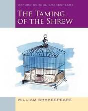 Oxford School Shakespeare: The Taming of the Shrew, Shakespeare, William, New Bo