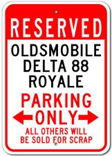 OLDSMOBILE DELTA 88 ROYALE Parking Sign