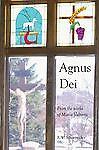 Agnus Dei : From the works of Maria Valtorta by R. W. Schoenecker (2010,...