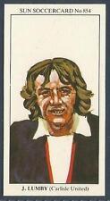 THE SUN 1979 SOCCERCARDS #854-CARLISLE UNITED-SCUNTHORPE UTD-GRIMSBY T-JIM LUMBY