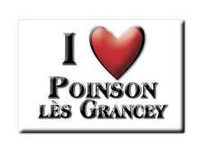 MAGNETS FRANCE - ALSACE AIMANT I LOVE POINSON LÈS GRANCEY (HAUTE MARNE)