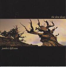 JUMBO'S KILLCRANE - the slow decay CD