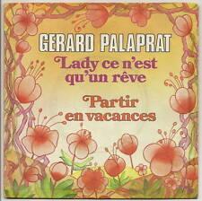PALAPRAT Gerard  45T SP  LADY CE N'EST QU'UN REVE  RARE