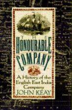 The Honourable Company: A History of the English East India Company, John Keay B