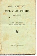 Falcucci ; Pensieri sulla FORMAZIONE DEL CARATTERE ;Tip. Belforte 1891 AUTOGRAFO