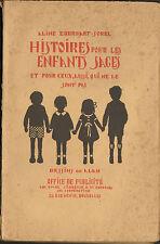 HISTOIRES POUR LES ENFANTS SAGES ALINE EBERHART-SOREL DESSINS ALAN 1927