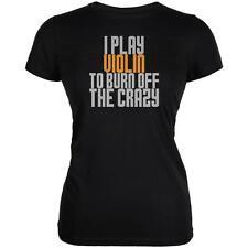 Play Violin Burn Crazy Juniors Soft T Shirt